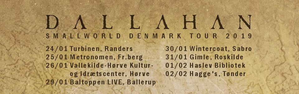 Dallahan Smallworld Denmark Tour 2019